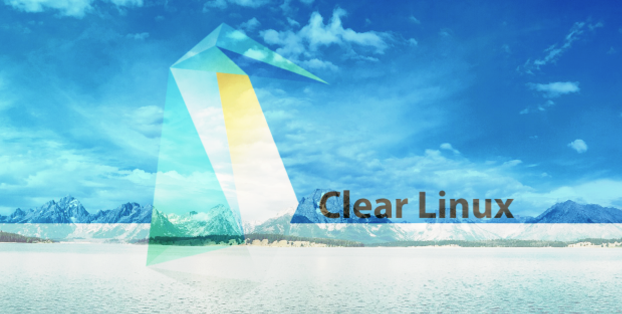 Clear Linux Makes a Strong Case for Your Next Cloud Platform